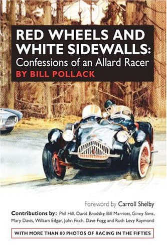 9781888978148: Red Wheels and White Sidewalls: Confessions of an Allard Racer