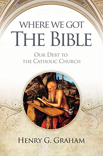 9781888992045: Where We Got The Bible: Our Debt to the Catholic Church