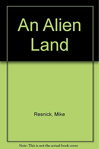 An Alien Land: Resnick, Mike