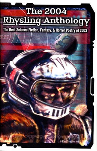 9781888993400: The 2004 Rhysling Anthology: The Best Science Fiction, Fantasy & Horror Poetry of 2003