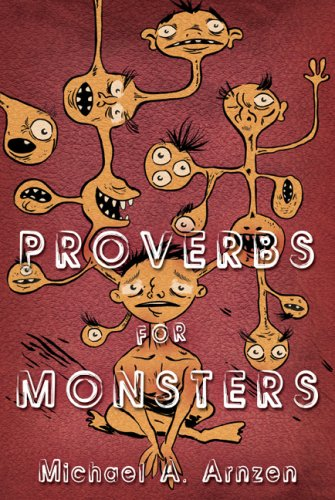 Proverbs for Monsters [signed]: Arnzen, Micheal A.
