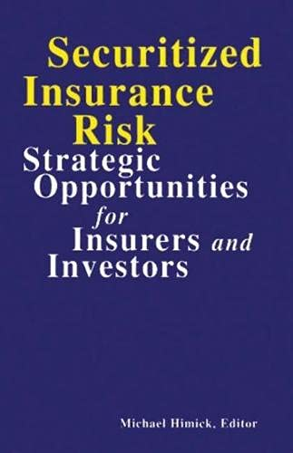 9781888998351: Securitized Insurance Risk: Strategic Opportunities for Insurers and Investors