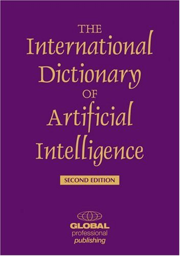 9781888998467: The International Dictionary of Artificial Intelligence
