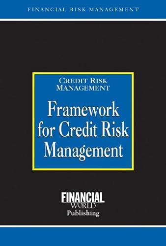 9781888998733: Framework for Credit Risk Management (Risk Management Series)