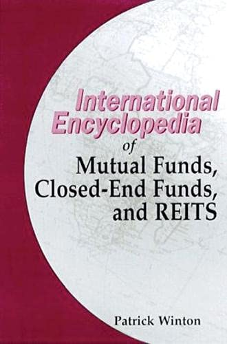 9781888998870: International Encyclopedia of Mutual Funds, Closed-End Funds and REITS