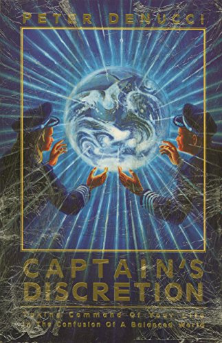 9781889013008: Captain's Discretions: Taking Command of Your Life in the Confusion of a Balanced World