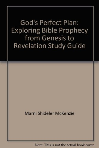 9781889015699: God's Perfect Plan: Exploring Bible Prophecy from Genesis to Revelation Study Guide (God's Perfect Plan)
