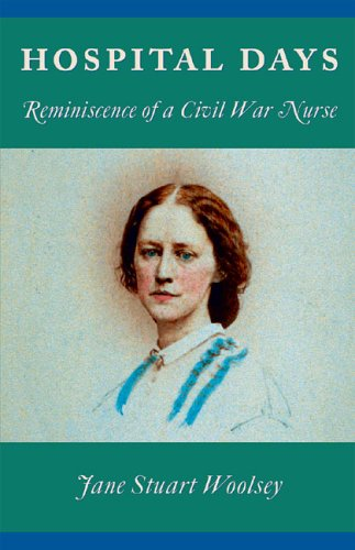 9781889020099: Hospital Days: Reminiscence of a Civil War Nurse