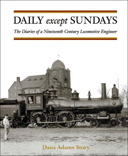 9781889020167: Daily Except Sundays: The Diaries of a Nineteenth Century Locomotive Engineer