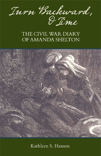 9781889020181: Turn Backward, O Time: The Civil War Diary of Amanda Shelton
