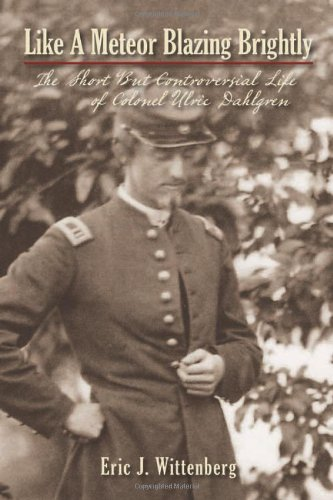 9781889020334: Like a Meteor Blazing Brightly: The Short but Controversial Life of Colonel Ulric Dahlgren