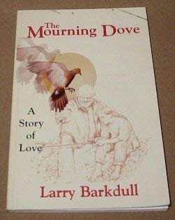 9781889025001: The Mourning Dove: A Story of Love