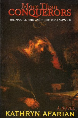 More Than Conquerors: The Apostle Paul and: Kathryn Afarian