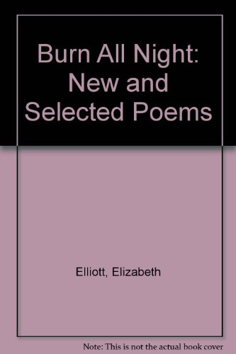 9781889029047: Burn All Night: New and Selected Poems