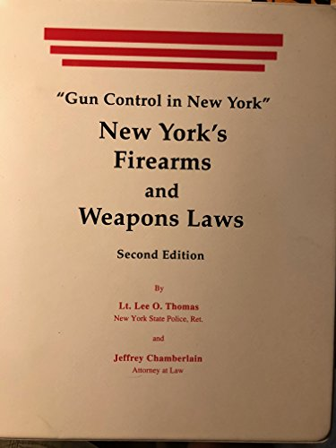 9781889031040: Firearms and Weapons Laws: Gun Control in New York