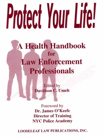 9781889031231: Protect Your Life!: A Health Handbook for Law Enforcement Professionals