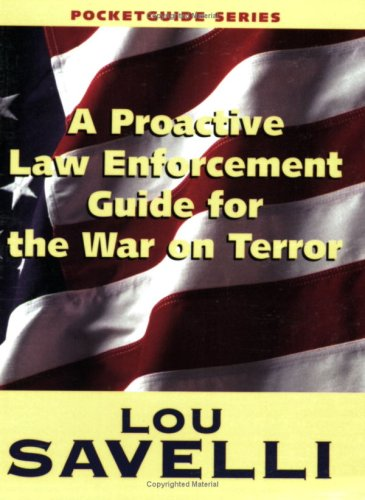 9781889031989: A Proactive Law Enforcement Guide For The War On Terror