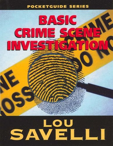 Pocket Guide to Basic Crime Scene Investigation: Lou Savelli