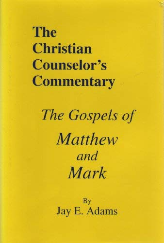 9781889032122: The Gospels of Matthew and Mark (Christian Counselor's Commentary)