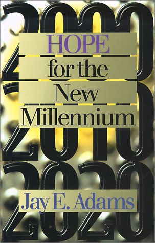 Hope for the New Millennium (1889032182) by Jay Edward Adams