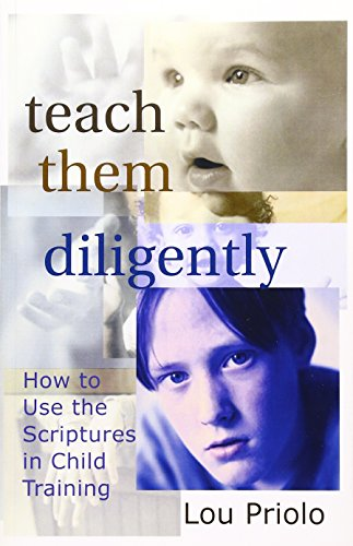 9781889032207: Teach Them Diligently: How To Use The Scriptures In Child Training