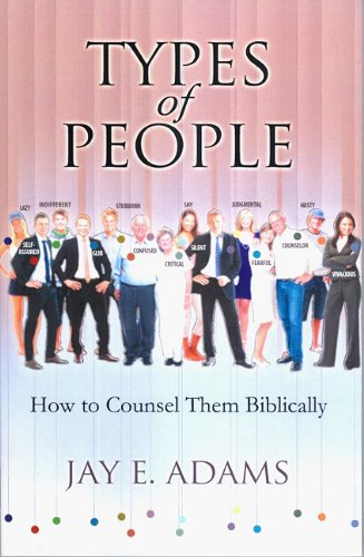 Types of People: How to Counsel Them Biblically (1889032670) by Jay E. Adams