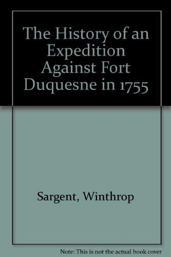 9781889037387: The History of an Expedition Against Fort Duquesne in 1755