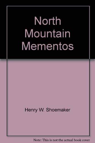 North Mountain Mementos: Shoemaker, Henry W.