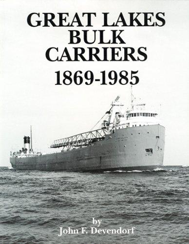 Great Lakes Bulk Carriers 1869-1985: John Devendorf