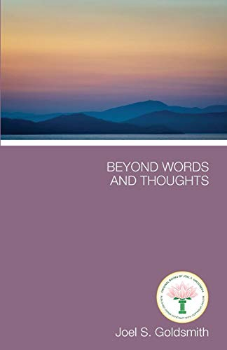 Beyond Words and Thoughts: Joel S. Goldsmith;