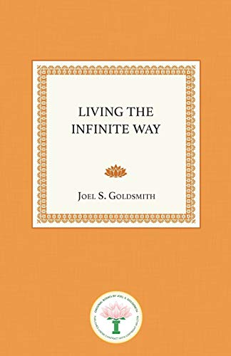 9781889051796: Living the Infinite Way: Life as Oneness with God