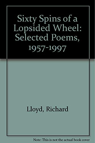 9781889059129: Sixty Spins of a Lopsided Wheel: Selected Poems, 1957-1997