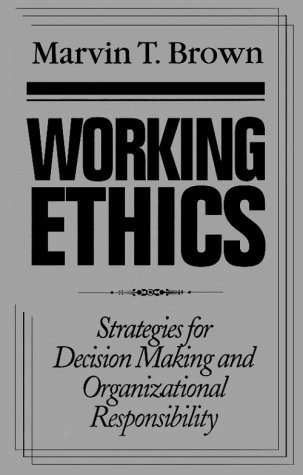 9781889059556: Working Ethics: Strategies for Decision Making and Organizational Responsibility