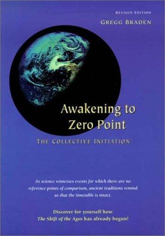 9781889071091: Awakening to Zero Point: The Collective Initiation