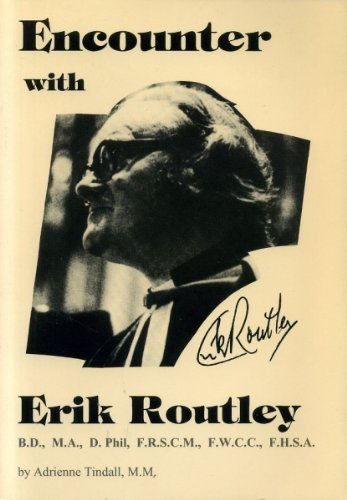 Encounter With Erik Routley: Adrienne Tindall, Erik Routley