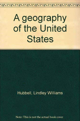 A Geography of the United States: Hubbell, Lindley Williams