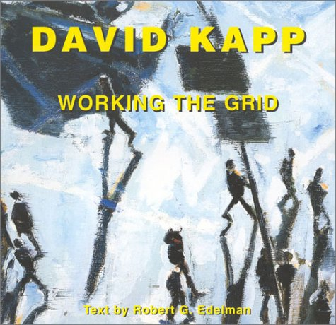 David Kapp: Working the Grid, Paintings 1980-2000 ***AUTOGRAPHED COPY!!!***