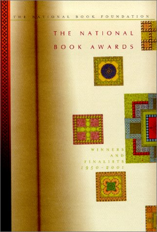 The National Book Awards: Winners and Finalists 1950-2001: National Book Foundation