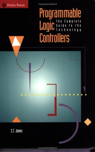 9781889101002: Programmable Logic Controllers the Complete Guide to the Technology