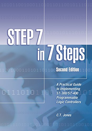 9781889101033: STEP 7 in 7 Steps - A Practical Guide to Implementing S7-300/S7-400 Programmable Logic Controllers, 2nd Edition