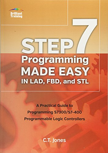9781889101040: STEP 7 Programming Made Easy in LAD, FBD, and STL: A Practical Guide to Programming S7300/S7-400 Programmable Logic Controllers