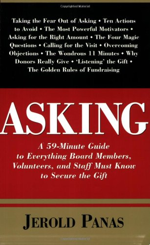 9781889102177: Asking: A 59-Minute Guide to Everything Board Members, Volunteers, and Staff Must Know to Secure the Gift