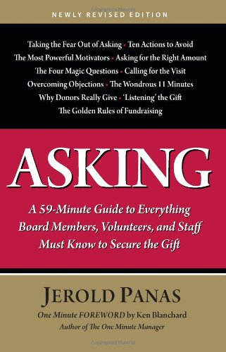 9781889102351: Asking: A 59-minute Guide to Everything Board Members, Volunteers, and Staff Must Know to Secure the Gift