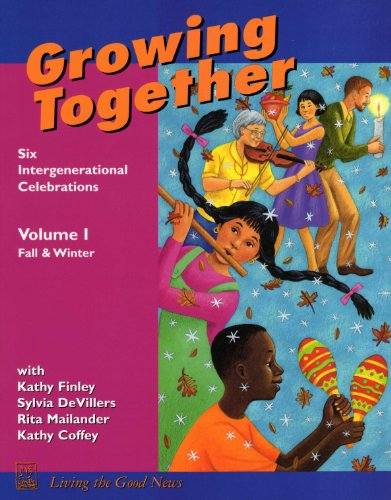 Growing Together: Fall/winter (Growing Together: 6 Intergenerational Celebrations): Finley, ...