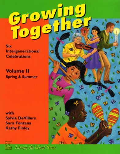 9781889108469: Growing Together Volume II: Spring/Summer: Six Intergenerational Celebrations (Growing Together: 6 Intergenerational Celebrations)
