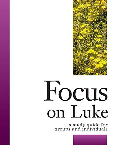 9781889108674: Focus on Luke: A Study Guide for Groups and Individuals (Focus Bible Study Series)