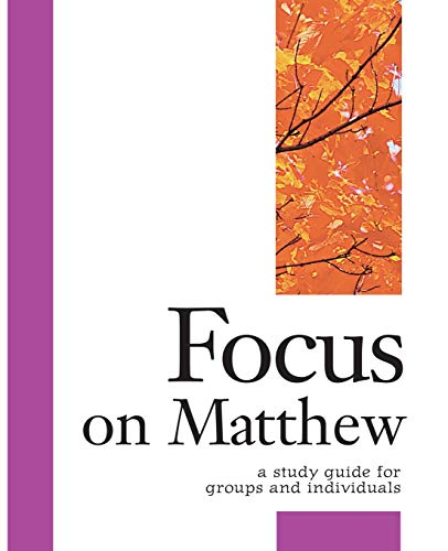 Focus on Matthew: A Study Guide for Groups or Individuals: Carol Cheney Donahoe