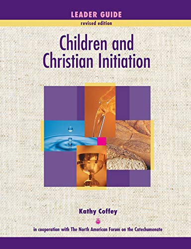 9781889108872: Children and Christian Initiation Revised Leader's Guide: Catholic Edition
