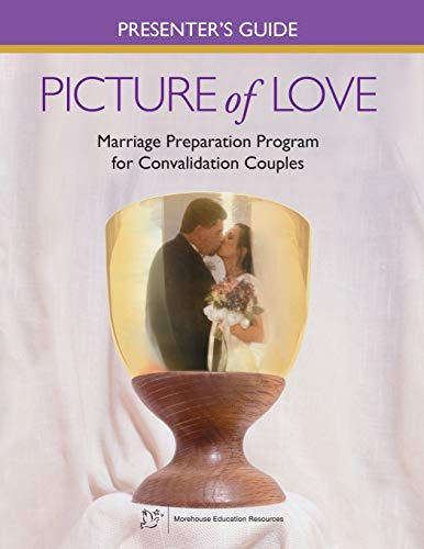9781889108940: Picture of Love Presenter's Guide for Convalidation Couples: Catholic