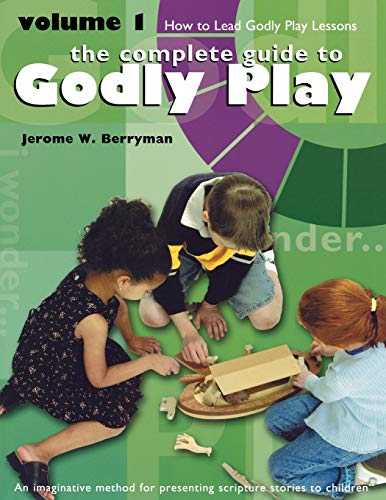 9781889108957: The Complete Guide to Godly Play, Volume 1: How to Lead Godly Play Lessons